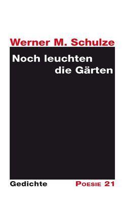 Noch leuchten die Gärten von Leither,  Anton G, Schulze,  Werner M