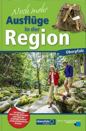 Noch mehr Ausflüge in der Region Oberpfalz von Benkhardt,  Wolfgang