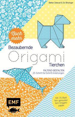 Noch mehr bezaubernde Origami-Tierchen von Binzinger,  Evelyn, Delecat,  Stefan