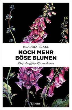 Noch mehr böse Blumen von Blasl,  Klaudia