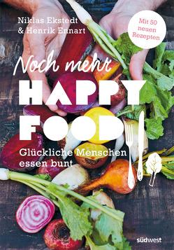 Noch mehr Happy Food von Ekstedt,  Niklas, Ennart,  Henrik, Schwarz,  Marie-Luise