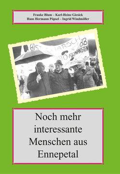 Noch mehr interessante Menschen aus Ennepetal. Ein Bilder- und Lesebuch von Blum,  Frauke, Giesick,  Karl-Heinz, Pöpsel,  Hans-Hermann, Windmöller,  Ingrid