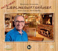 Noch mehr Lieblingswirtshäuser von Schneider,  Wolfgang