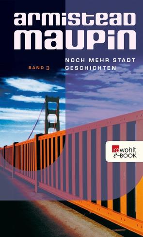 Noch mehr Stadtgeschichten von Maupin,  Armistead, Vrchota,  Heinz