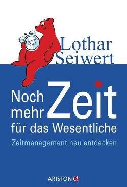 Noch mehr Zeit für das Wesentliche von Seiwert,  Lothar