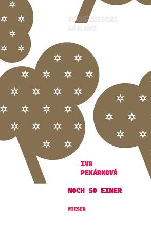 Noch so einer von Konecny,  Jaromir, Lisa,  Martina, Pekárková,  Iva, Wewiorová,  Kateřina