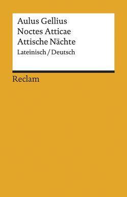 Noctes Atticae / Attische Nächte von Froesch,  Hartmut, Gellius,  Aulus