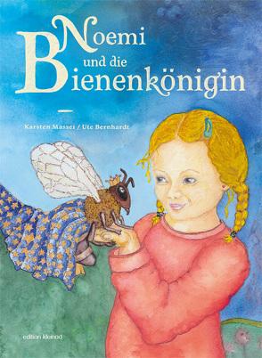 Noemi und die Bienenkönigin von Bernhardt,  Ute, Massei,  Karsten, Richter,  Christian