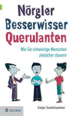 Nörgler, Besserwisser, Querulanten von Summhammer,  Evelyn
