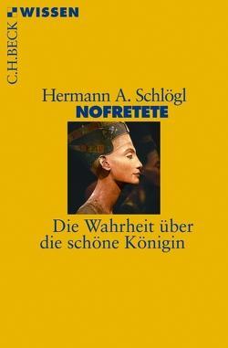 Nofretete von Schlögl,  Hermann A