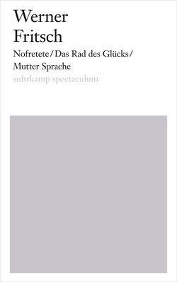 Nofretete/Das Rad des Glücks/Mutter Sprache von Fritsch,  Werner