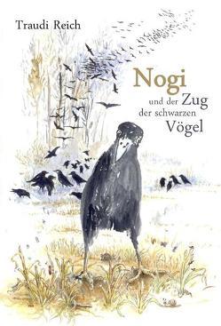Nogi und der Zug der Schwarzen Vögel von Carnabucci,  Jasmin, Rabl,  Joe, Reich,  Traudi