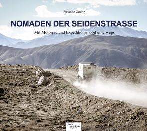 Nomaden der Seidenstraße von Susanne,  Goertz