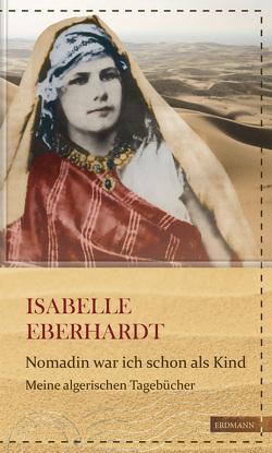 Nomadin war ich schon als Kind von Eberhardt,  Isabelle, Gretter,  Susanne, Schoch,  Julia