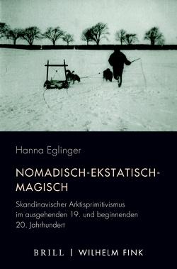 Nomadisch-ekstatisch-magisch von Eglinger,  Hanna