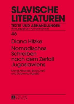 Nomadisches Schreiben nach dem Zerfall Jugoslawiens von Hitzke,  Diana
