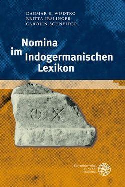 Nomina im Indogermanischen Lexikon von Irslinger,  Britta, Schneider,  Carolin, Wodtko,  Dagmar S.