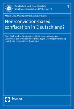 Non-conviction-based confiscation in Deutschland? von Marstaller,  Marie-Lena, Zimmermann,  Till