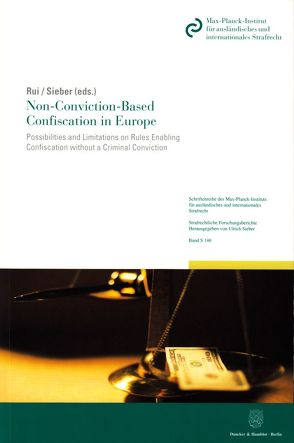Non-Conviction-Based Confiscation in Europe. von Rui,  Jon Petter, Sieber,  Ulrich