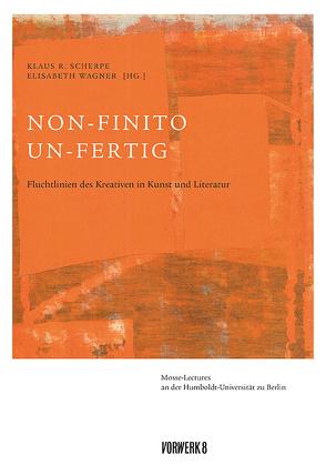 Non-finito. Un-fertig von Scherpe,  Klaus R, Wagner,  Elisabeth
