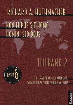 Non lupus sit homo homini sed deus (Teilband 2) von Huthmacher,  Richard A.