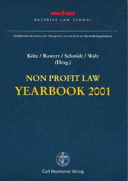 Non Profit Law Yearbook 2001 von Asche,  Florian, Kötz,  Hein, Rawert,  Peter, Schmidt,  Karsten, Walz,  W. Rainer