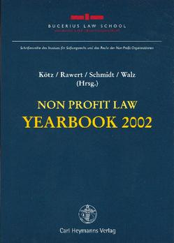 Non Profit Law Yearbook 2002 von Asche,  Florian, Kötz,  Hein, Rawert,  Peter, Schmidt,  Karsten, Walz,  W. Rainer