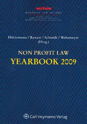 Non Profit Law Yearbook 2009 von Hüttemann,  Rainer, Meyer,  Kerstin, Rawert,  Peter, Schmidt,  Karsten, Weitemeyer,  Birgit