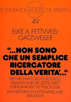 «… non sono che un semplice ricercatore della verità …» von Fettweis-Gatzweiler,  Elke
