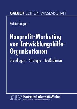 Nonprofit-Marketing von Entwicklungshilfe-Organisationen von Cooper,  Katrin