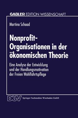 Nonprofit-Organisationen in der ökonomischen Theorie von Schaad,  Martina