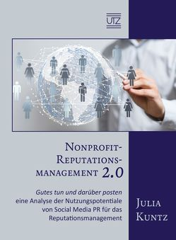 Nonprofit-Reputationsmanagement 2.0 von Kuntz,  Julia