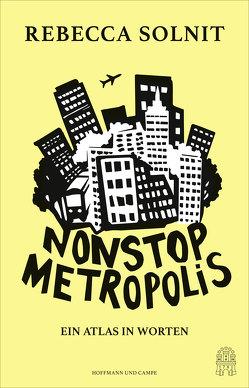 Nonstop Metropolis von Münch,  Bettina, Razum,  Kathrin, Riesselmann,  Kirsten, Solnit,  Rebecca