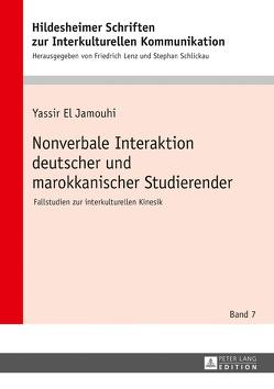 Nonverbale Interaktion deutscher und marokkanischer Studierender von El Jamouhi,  Yassir