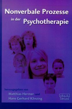 Nonverbale Prozesse in der Psychotherapie von Hermer,  Matthias, Klinzing,  Hans Gerhard