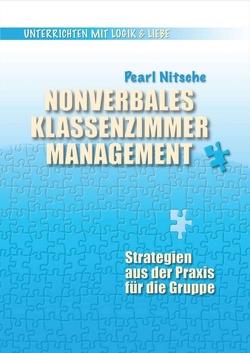 Nonverbales Klassenzimmermanagement von Nitsche,  Pearl