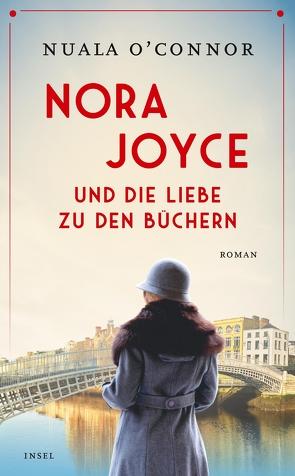 Nora Joyce und die Liebe zu den Büchern von O'Connor,  Nuala, Schönfeld,  Eike