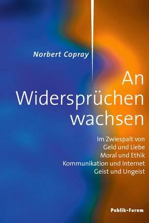 Norbert Copray, An Widersprüchen wachsen von Copray,  Norbert