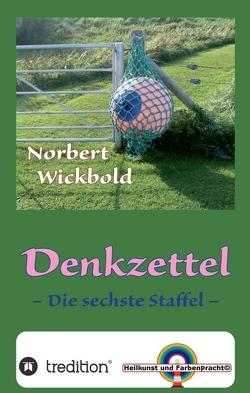 Norbert Wickbold Denkzettel 6 von Wickbold,  Norbert