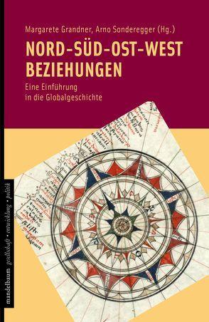 Nord-Süd-Ost-West Beziehungen von Grandner,  Margarete, Sonderegger,  Arno
