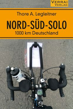 NORD – SÜD – SOLO von Legleitner,  Thore A.