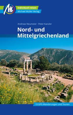 Nord- und Mittelgriechenland Reiseführer Michael Müller Verlag von Kanzler,  Peter, Neumeier,  Andreas