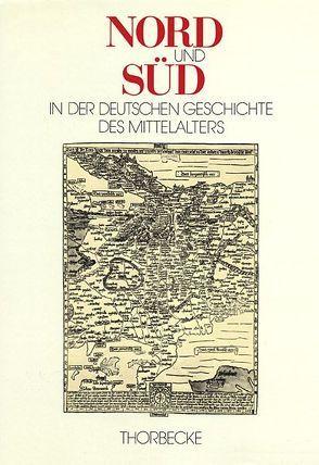 Nord und Süd in der deutschen Geschichte des Mittelalters von Paravicini,  Werner