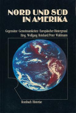 Nord und Süd in Amerika von Reinhard,  Wolfgang, Waldmann,  Peter