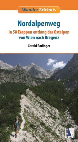 Nordalpenweg von Radinger,  Gerald, Wurst,  Robert