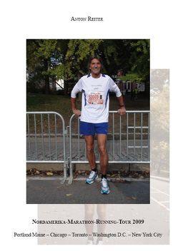 Nordamerika-Marathon-Running-Tour 2009 von Reiter,  Anton