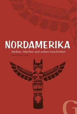Nordamerika – Mythen, Märchen und andere Geschichten von Fermer,  David