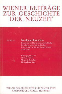 Nordamerikastudien von Bader-Zaar,  Brigitta, Fröschl,  Thomas, Grandner,  Margarete