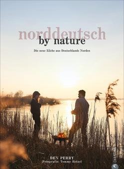 Norddeutsch by Nature von Hetzel,  Tommy, Perry,  Benjamin