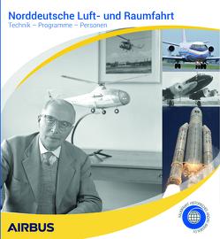Norddeutsche Luft- und Raumfahrt von Raumfahrthistorisches Archiv Bremen e. V.